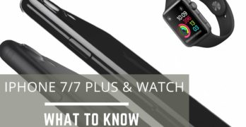 iPhone 7 and Apple Watch 2 Everything You Need To Know
